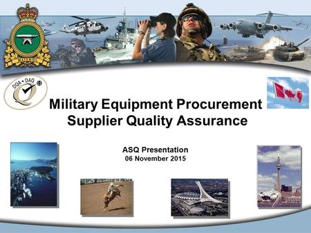 Military Equipment Procurement Supplier Quality Assurance ASQ Presentation 06 November 2015.