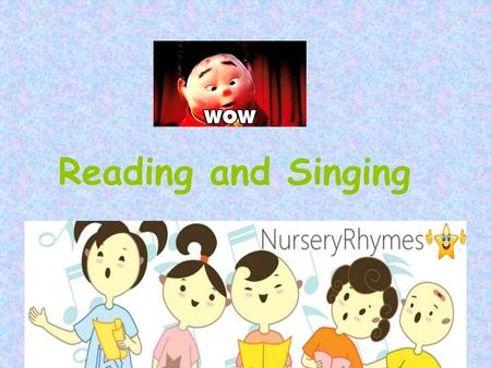Reading and Singing Words that Rhyme.