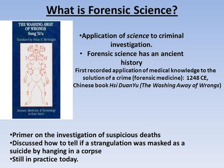 What is Forensic Science? Primer on the investigation of suspicious deaths Discussed how to tell if a strangulation was masked as a suicide by hanging.