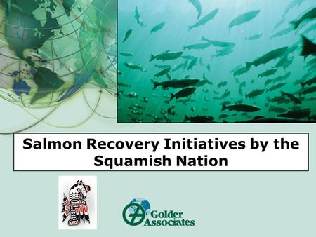 Salmon Recovery Initiatives by the Squamish Nation.