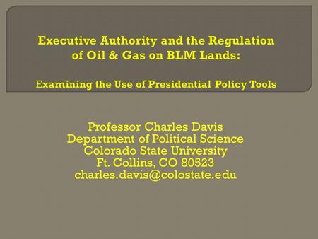 Professor Charles Davis Department of Political Science Colorado State University Ft. Collins, CO 80523
