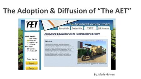 "The Adoption & Diffusion of ""The AET"" By: Marie Gowan."