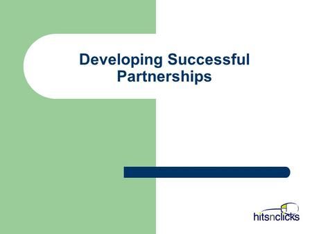 Developing Successful Partnerships. What is a Partnership? A partnership is A voluntary arrangement working cooperatively shared or compatible objectives.