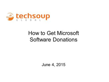 How to Get Microsoft Software Donations June 4, 2015.