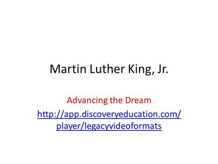 Martin Luther King, Jr. Advancing the Dream  player/legacyvideoformats.