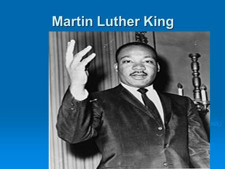 Martin Luther King. Martin Luther King was one of the main leaders of the American Civil Rights Movement. He became a civil rights activist in his career,