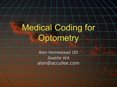 Medical Coding for Optometry Alan Homestead OD Seattle WA