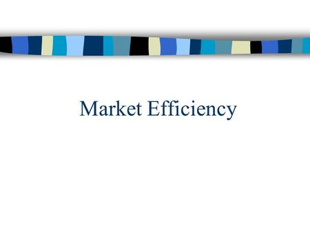 Market Efficiency. Plan for Discussion Efficiency and its Forms Misconceptions of EMH Anomalies Testing Weak form of Market Efficiency Case Study of selected.