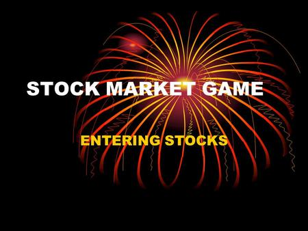 STOCK MARKET GAME ENTERING STOCKS. STOCK MARKET GAME.