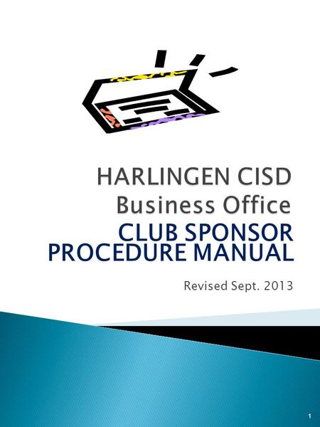 CLUB SPONSOR PROCEDURE MANUAL Revised Sept. 2013 1.