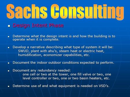 Design Intent Phase Design Intent Phase Determine what the design intent is and how the building is to operate when it is complete. Determine what the.