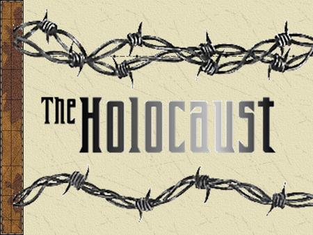 JEWS TARGETED ANTI-SEMITISM- THE HATRED OF JEWS HOLOCAUST THE SYSTEMATIC MURDER OF 11 MILLION PEOPLE ACROSS EUROPE MORE THAN HALF WERE JEWS HITLER CONVINCED.