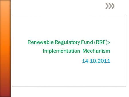 Renewable Regulatory Fund (RRF):- Implementation Mechanism 14.10.2011.