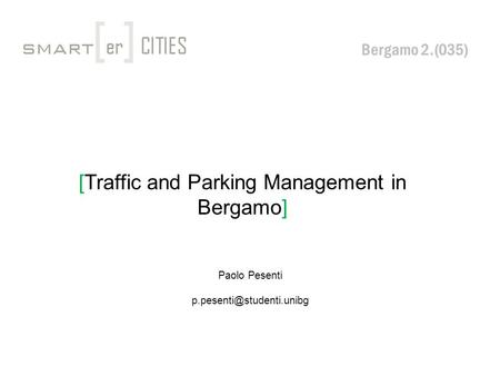 [Traffic and Parking Management in Bergamo] Bergamo 2.(035) Paolo Pesenti