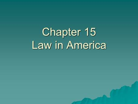 Chapter 15 Law in America.