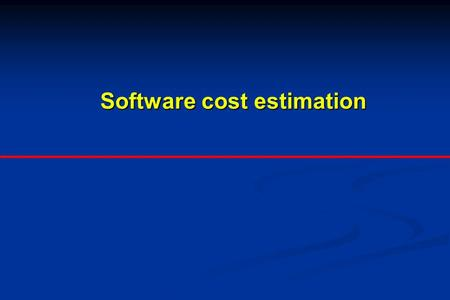 Software cost estimation. Objectives To introduce the fundamentals of software costing and pricing To introduce the fundamentals of software costing and.