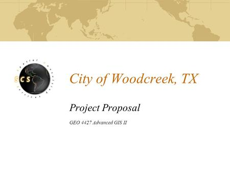 City of Woodcreek, TX Project Proposal GEO 4427 Advanced GIS II.