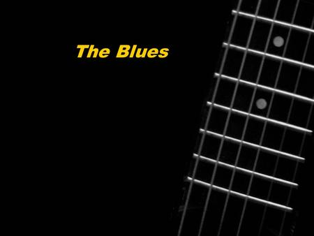 The Blues. Mississippi Delta Blues tradition WC Handy The Blues.