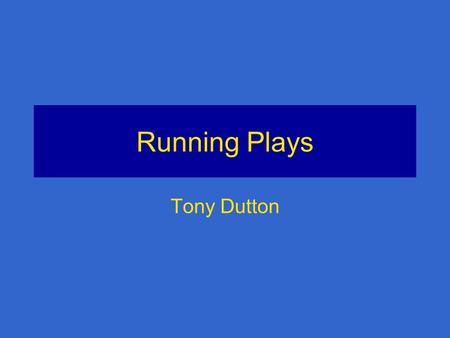 Running Plays Tony Dutton. Linesman, Line Judge & Back Judge Review end keys for who watches which end. In general, the BJ is responsible for initial.