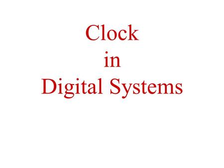 Clock in Digital Systems. Combinational logic circuit A combinational logic circuit is one whose outputs depend only on its current inputs. 1432.
