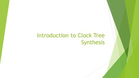 Introduction to Clock Tree Synthesis