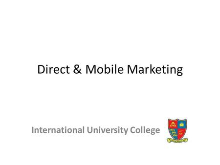 Direct & Mobile Marketing International University College.
