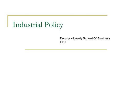 Industrial Policy Faculty – Lovely School Of Business LPU.