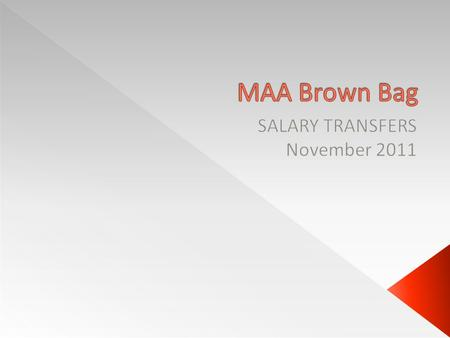  What is a Salary Transfer? Why do we do them?  What are best practices?  What makes a good justification?  Resources.