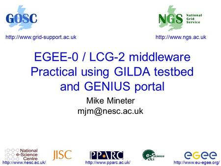 EGEE-0 / LCG-2 middleware Practical.