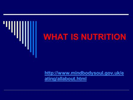 WHAT IS NUTRITION  ating/allabout.html.