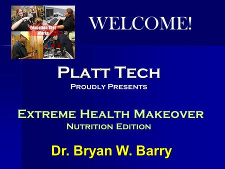 Dr. Bryan W. Barry. Extreme Health Begins with Optimal Nutrition It's Time to Take Charge, and the Time is NOW NOW Only YOU have to power to Achieve Your.