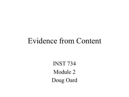 Evidence from Content INST 734 Module 2 Doug Oard.