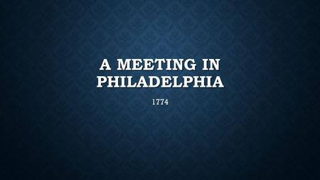 A meeting in philadelphia