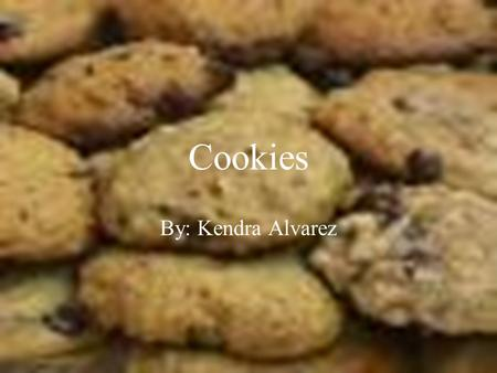 Cookies By: Kendra Alvarez. Concepts of Cookies Cookies are pieces of information generated by a Web server and stored in the user's computer, ready for.