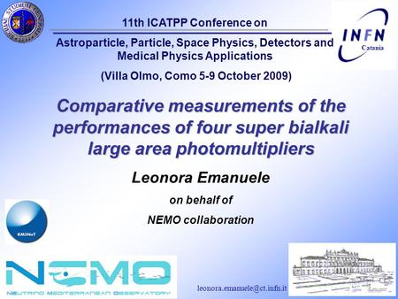 Catania 11 ICATPP october, 2009 Como 1/12 Catania Comparative measurements of the performances of four super bialkali large.