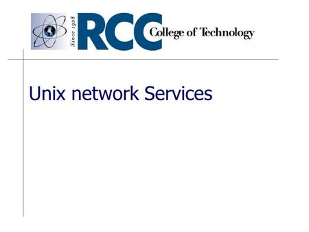 Unix network Services. Configuring a network interface In Unix there are essentially two commands that are used to enable TCP/IP. ifconfig route.