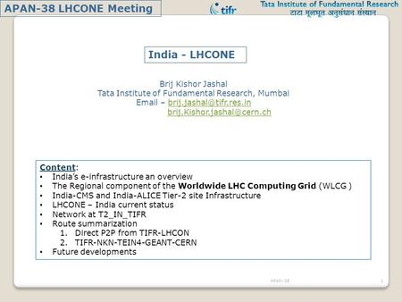 Content: India's e-infrastructure an overview The Regional component of the Worldwide LHC Computing Grid (WLCG ) India-CMS and India-ALICE Tier-2 site.