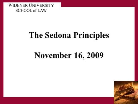 The Sedona Principles November 16, 2009. Background- What is The Sedona Conference The Sedona Conference is an educational institute, established in 1997,