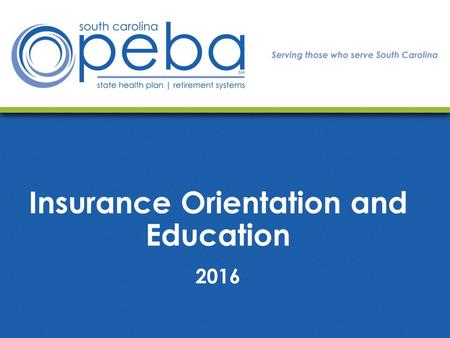 Insurance Orientation and Education 2016. Important information This overview is not meant to serve as a comprehensive description of the benefits offered.