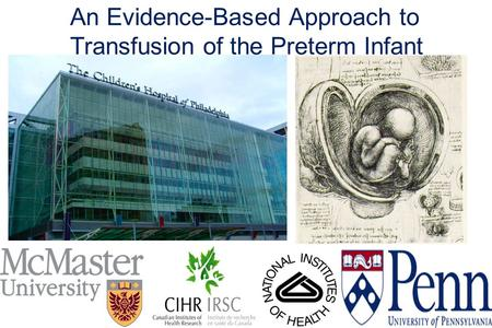 An Evidence-Based Approach to Transfusion of the Preterm Infant