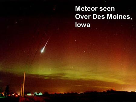 Meteor seen Over Des Moines, Iowa. The Loenid Meteor Shower.