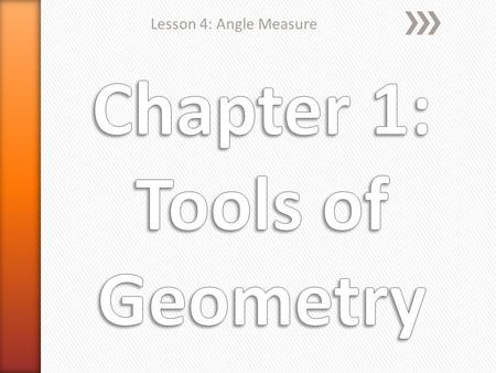 Lesson 4: Angle Measure. » Degree- the unit of measurement for an angle » Ray- a part of a line which has one endpoint and one end that extends infinitely.