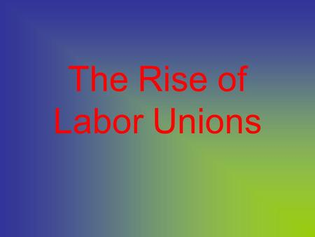 "The Rise of Labor Unions Child Labor ""Galley Labor"""