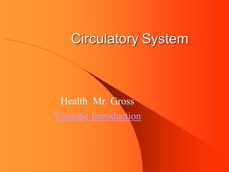 Circulatory System Health Mr. Gross Youtube Introduction.