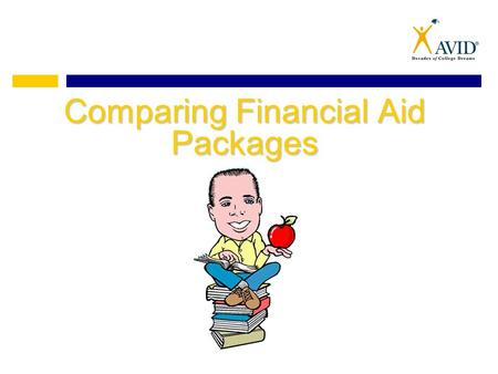 "Comparing Financial Aid Packages. ""According to student loan servicer Sallie Mae, 65% of families used grants and scholarships to pay for college in 2013,"