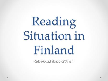 Reading Situation in Finland