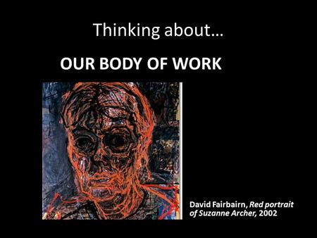 Thinking about… OUR BODY OF WORK David Fairbairn, Red portrait of Suzanne Archer, 2002.