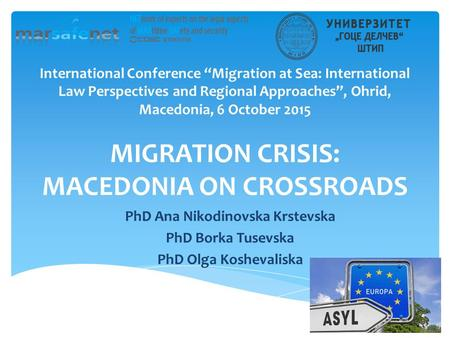 "International Conference ""Migration at Sea: International Law Perspectives and Regional Approaches"", Ohrid, Macedonia, 6 October 2015 MIGRATION CRISIS:"