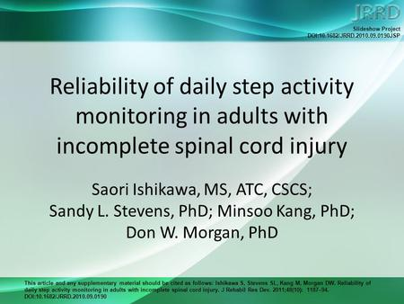 This article and any supplementary material should be cited as follows: Ishikawa S, Stevens SL, Kang M, Morgan DW. Reliability of daily step activity monitoring.
