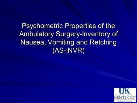 Psychometric Properties of the Ambulatory Surgery-Inventory of Nausea, Vomiting and Retching (AS-INVR)